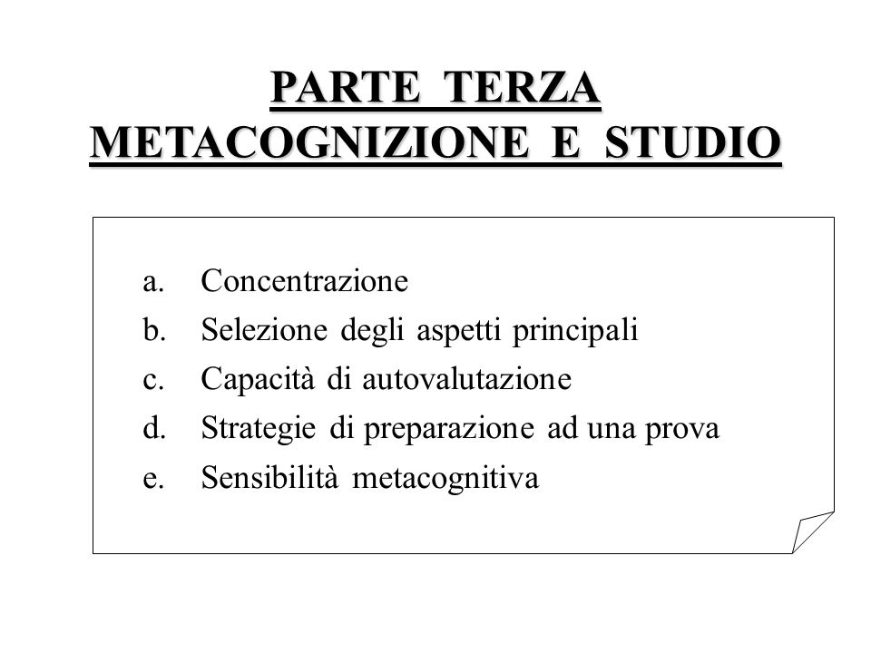 PARTE TERZA METACOGNIZIONE E STUDIO