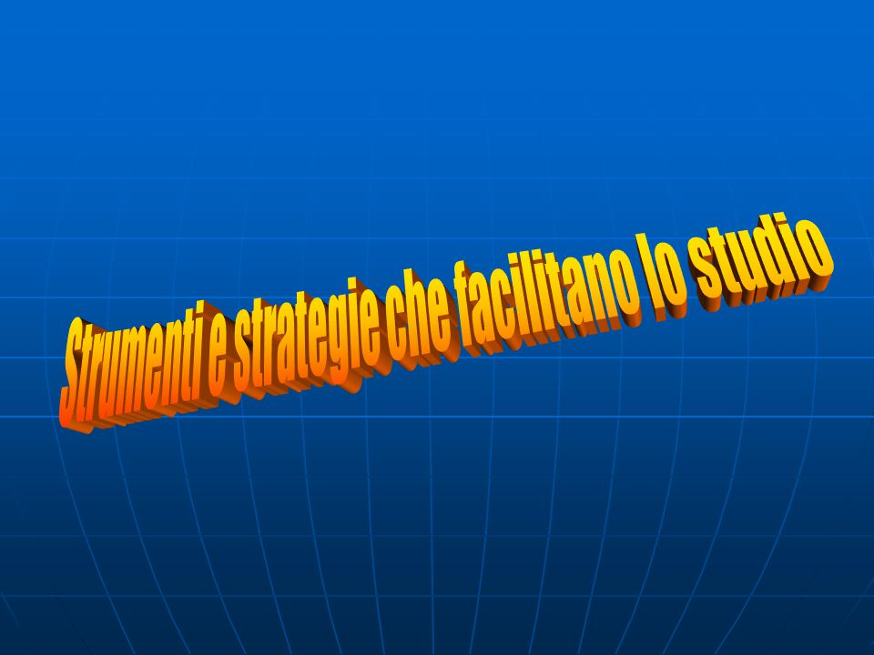 Strumenti e strategie che facilitano lo studio