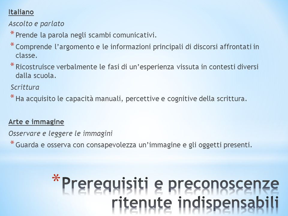 Prerequisiti e preconoscenze ritenute indispensabili