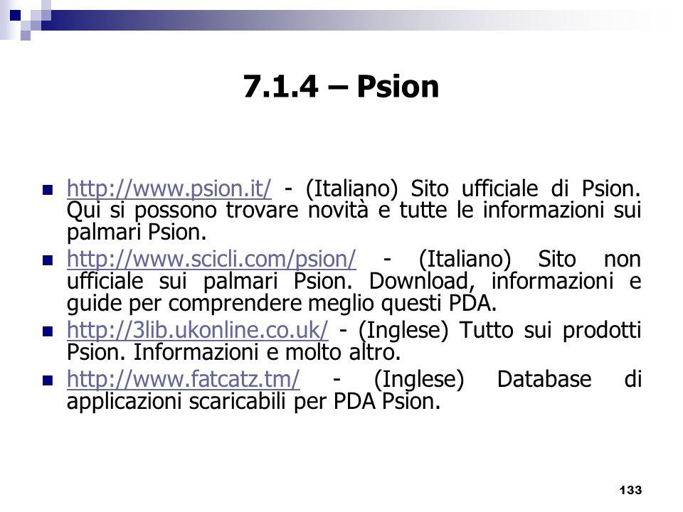 7.1.4 – Psion http://www.psion.it/ - (Italiano) Sito ufficiale di Psion. Qui si possono trovare novità e tutte le informazioni sui palmari Psion.