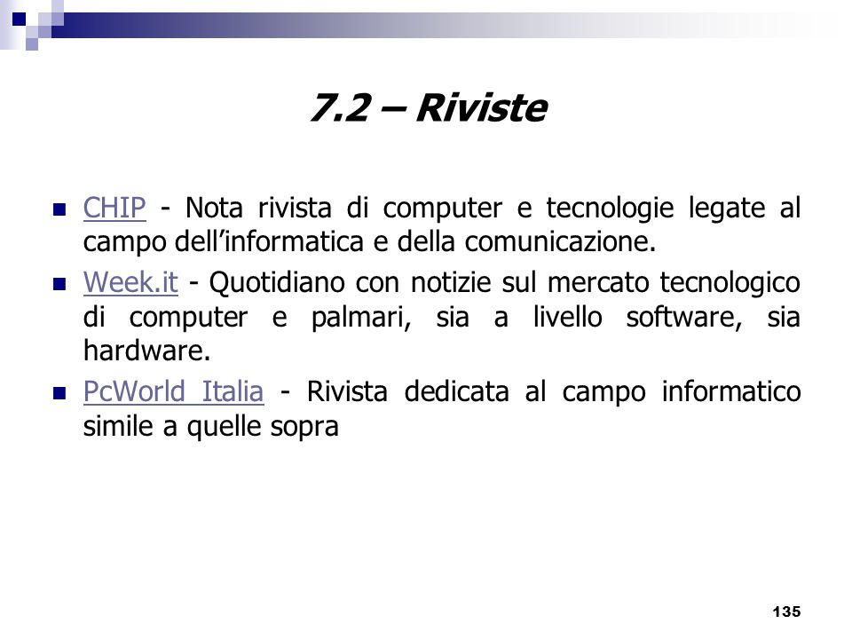 7.2 – Riviste CHIP - Nota rivista di computer e tecnologie legate al campo dell'informatica e della comunicazione.