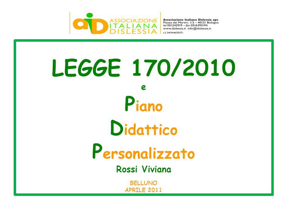 LEGGE 170/2010 e Piano Didattico Personalizzato Rossi Viviana BELLUNO APRILE 2011