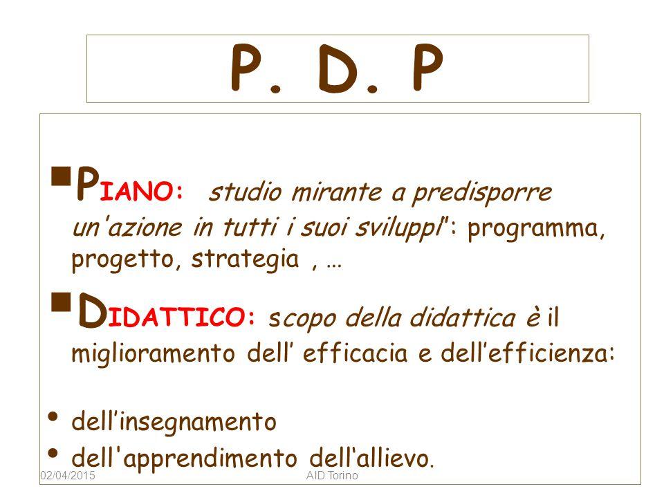 P. D. P PIANO: studio mirante a predisporre un azione in tutti i suoi sviluppi : programma, progetto, strategia , …
