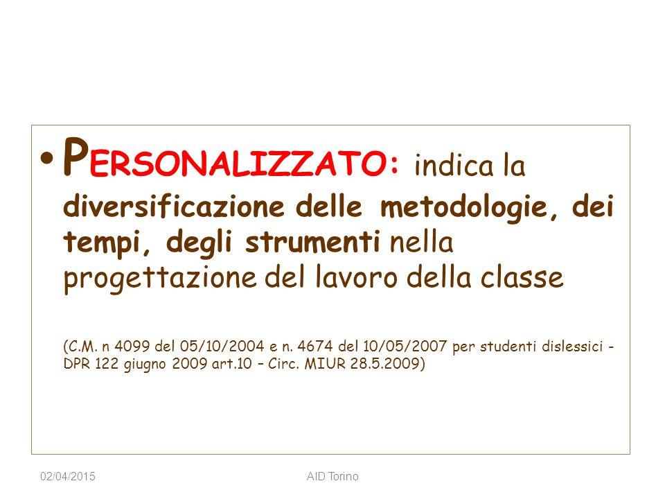 PERSONALIZZATO: indica la diversificazione delle metodologie, dei tempi, degli strumenti nella progettazione del lavoro della classe