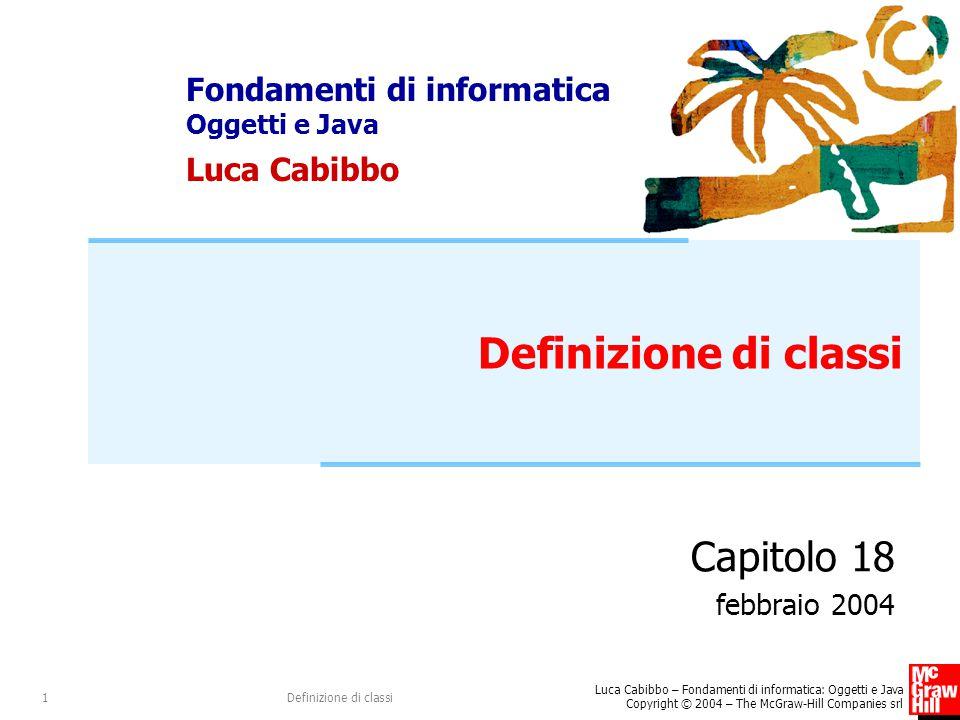 Definizione di classi Capitolo 18 febbraio 2004 Definizione di classi