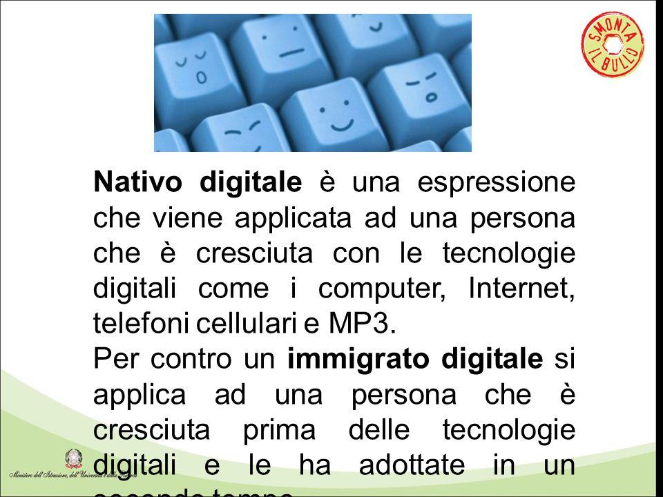 Nativo digitale è una espressione che viene applicata ad una persona che è cresciuta con le tecnologie digitali come i computer, Internet, telefoni cellulari e MP3.