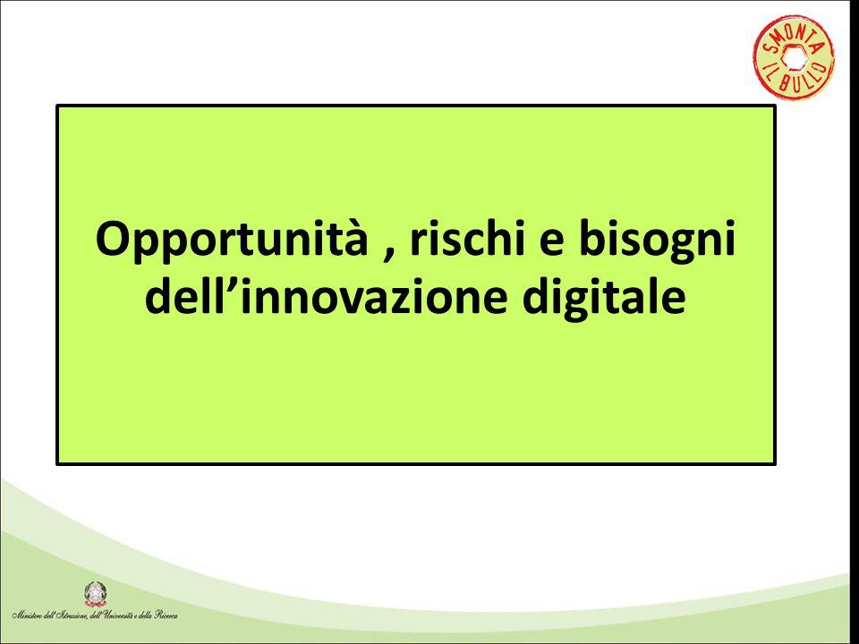 Opportunità , rischi e bisogni dell'innovazione digitale