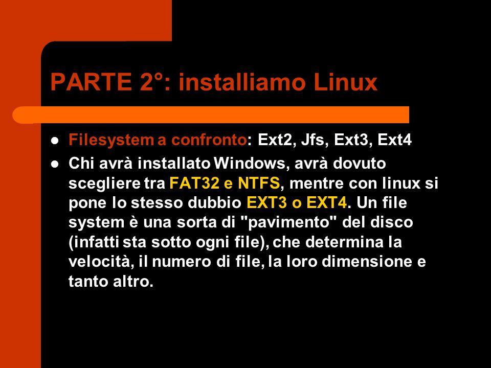 PARTE 2°: installiamo Linux