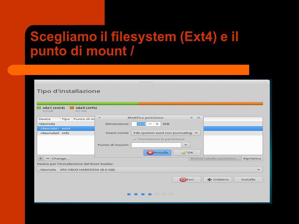 Scegliamo il filesystem (Ext4) e il punto di mount /