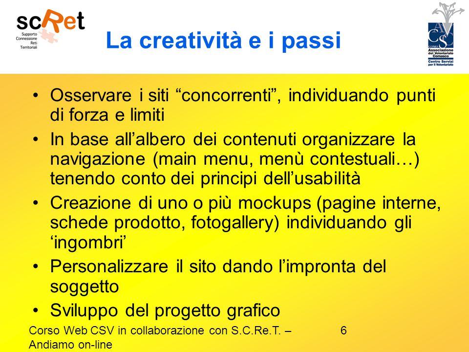 La creatività e i passi Osservare i siti concorrenti , individuando punti di forza e limiti.