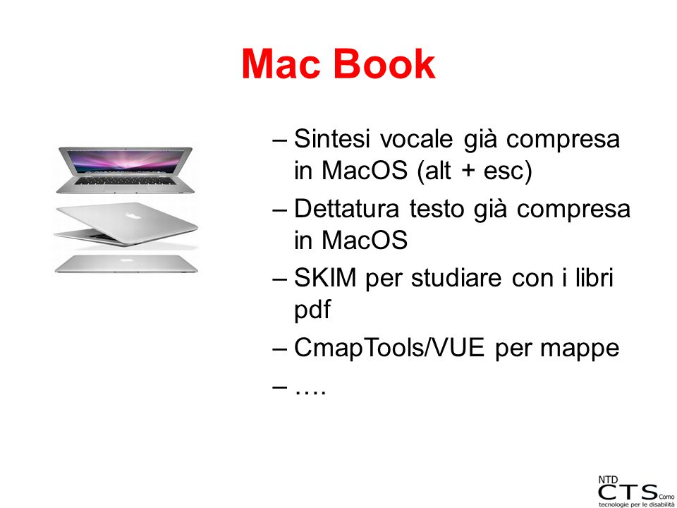 Mac Book Sintesi vocale già compresa in MacOS (alt + esc)