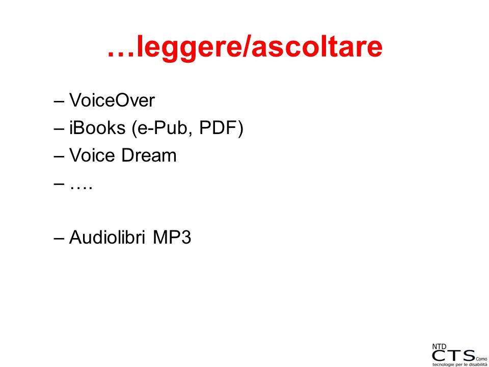 …leggere/ascoltare VoiceOver iBooks (e-Pub, PDF) Voice Dream ….