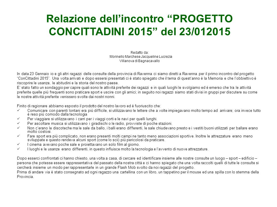 Relazione dell'incontro PROGETTO CONCITTADINI 2015 del 23/012015 Redatto da: Morinello Marchese Jacqueline Lucrezia Villanova di Bagnacavallo