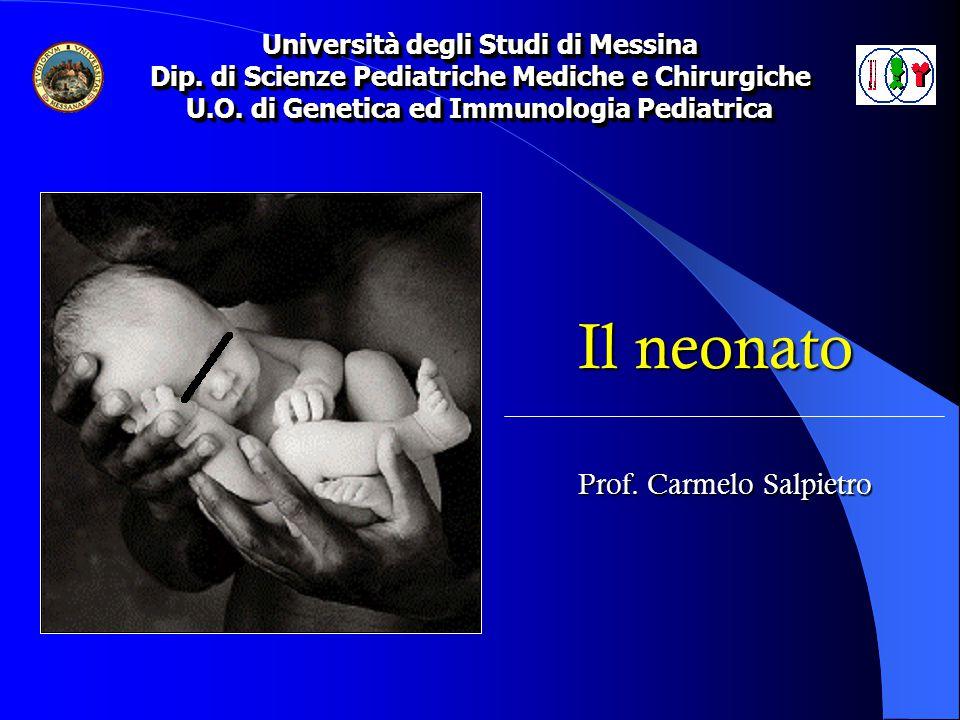 Il neonato Prof. Carmelo Salpietro Università degli Studi di Messina