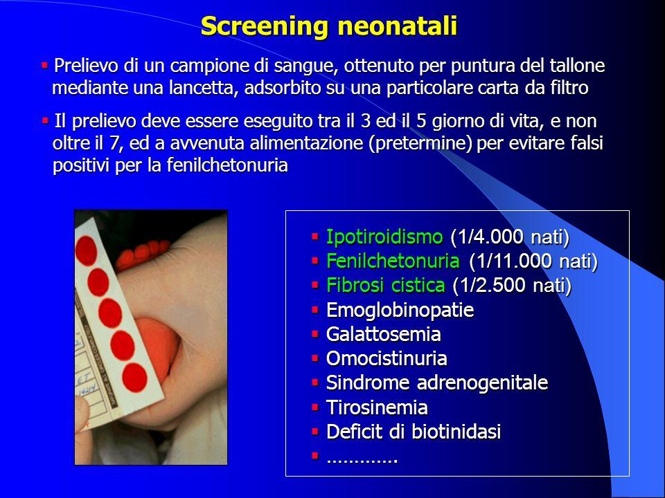 Screening neonatali Ipotiroidismo (1/4.000 nati)