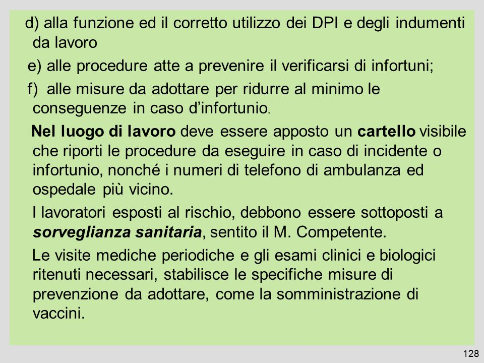 e) alle procedure atte a prevenire il verificarsi di infortuni;