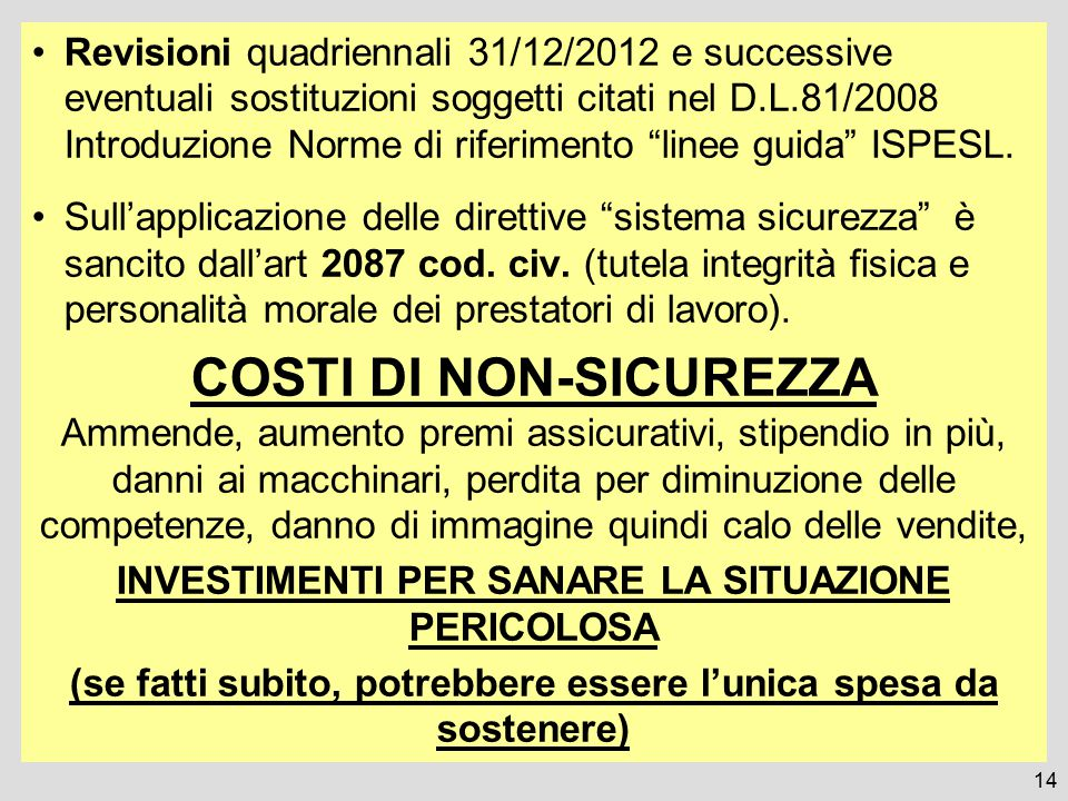 Revisioni quadriennali 31/12/2012 e successive eventuali sostituzioni soggetti citati nel D.L.81/2008 Introduzione Norme di riferimento linee guida ISPESL.