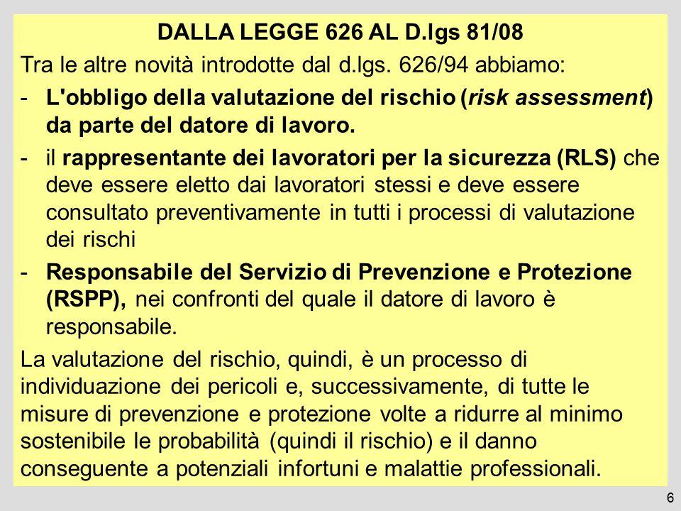 Tra le altre novità introdotte dal d.lgs. 626/94 abbiamo: