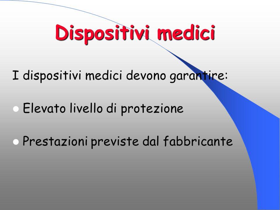 Dispositivi medici I dispositivi medici devono garantire: