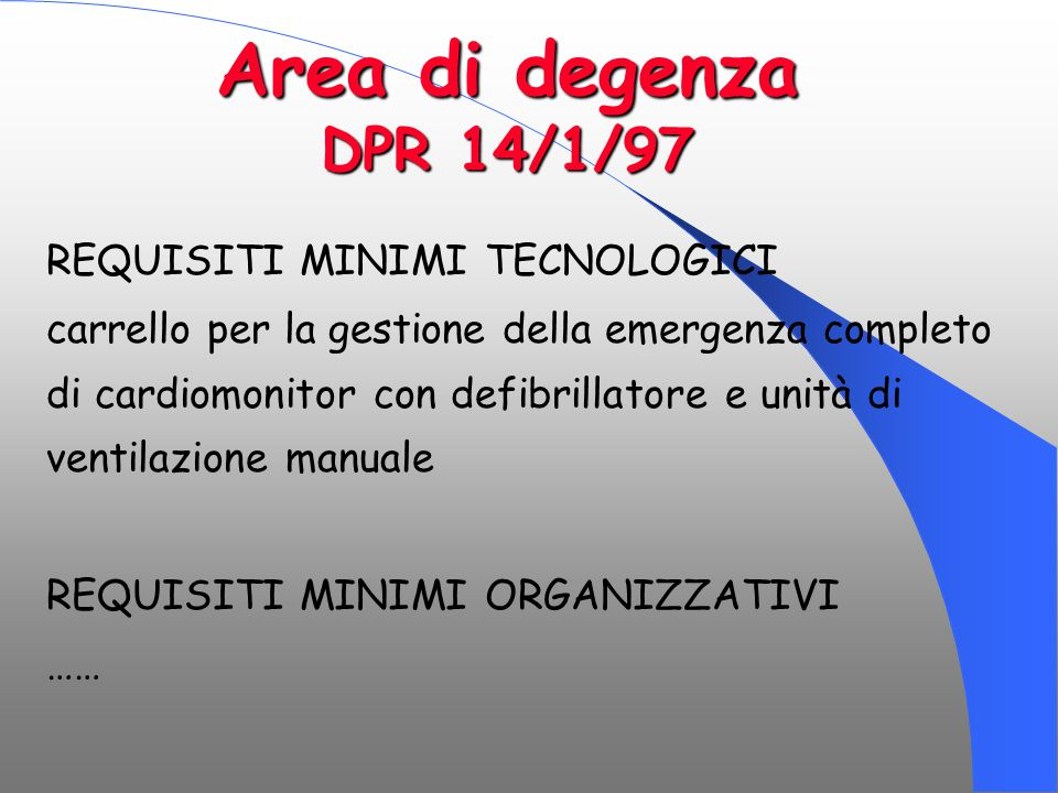 Area di degenza DPR 14/1/97 REQUISITI MINIMI TECNOLOGICI