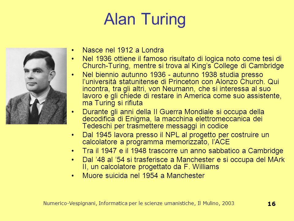 Alan Turing Nasce nel 1912 a Londra