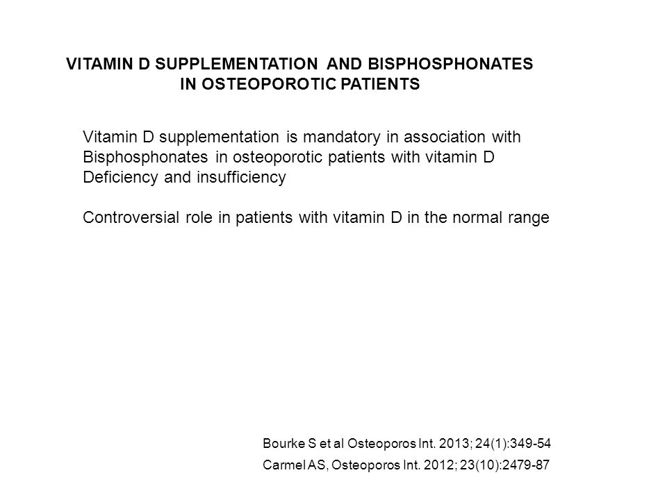 VITAMIN D SUPPLEMENTATION AND BISPHOSPHONATES IN OSTEOPOROTIC PATIENTS