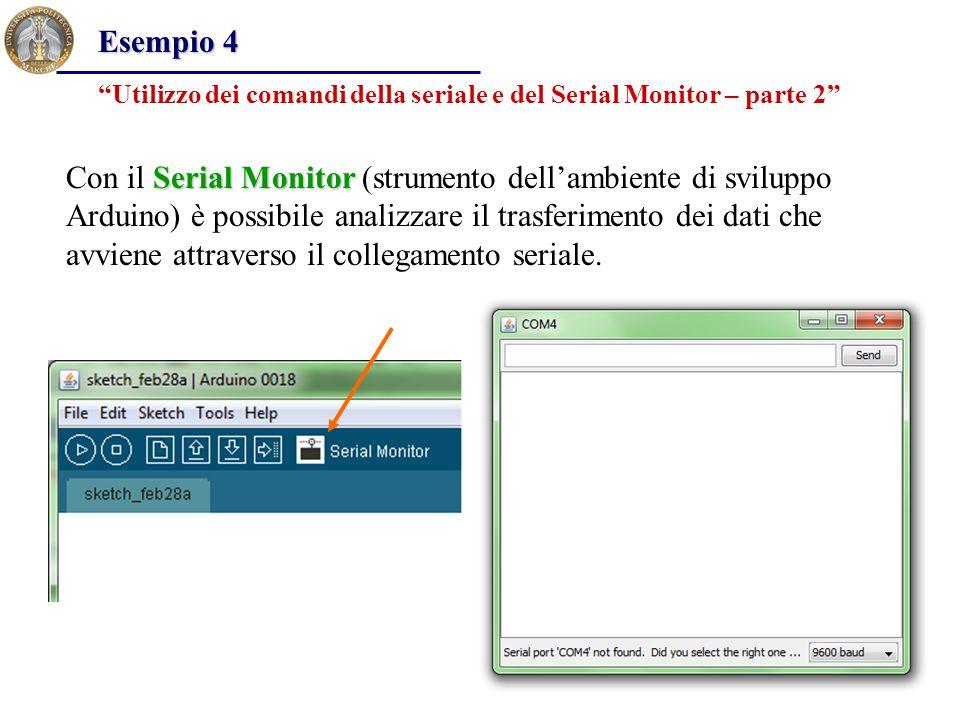Esempio 4 Utilizzo dei comandi della seriale e del Serial Monitor – parte 2