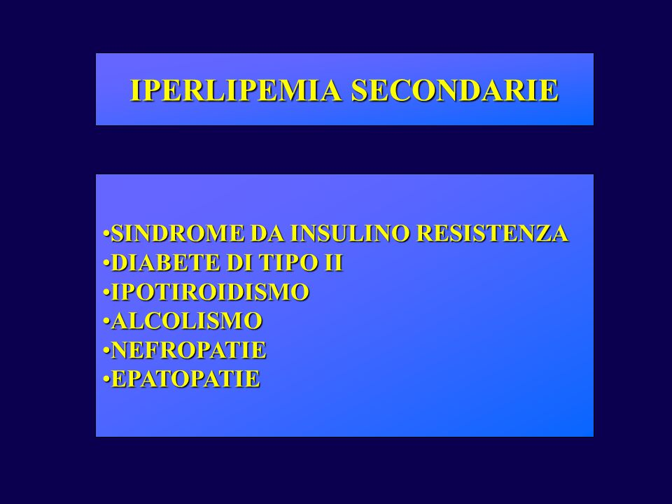 IPERLIPEMIA SECONDARIE