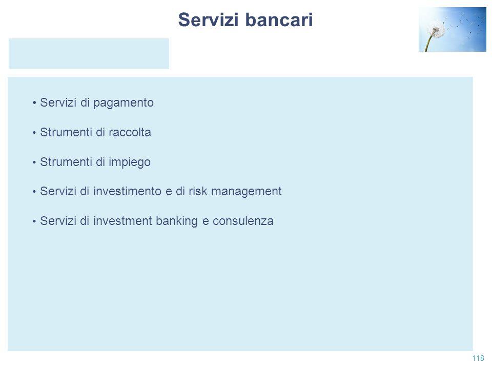 Servizi bancari Servizi di pagamento Strumenti di raccolta