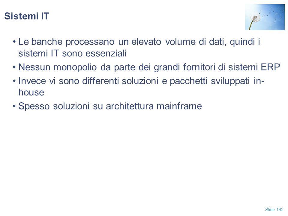 Sistemi IT Le banche processano un elevato volume di dati, quindi i sistemi IT sono essenziali.