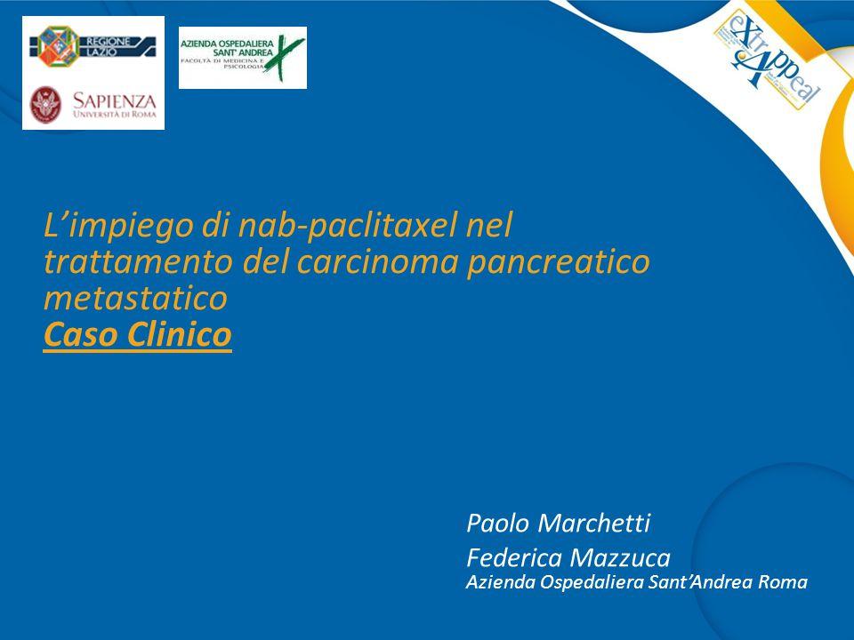 L'impiego di nab-paclitaxel nel trattamento del carcinoma pancreatico metastatico Caso Clinico
