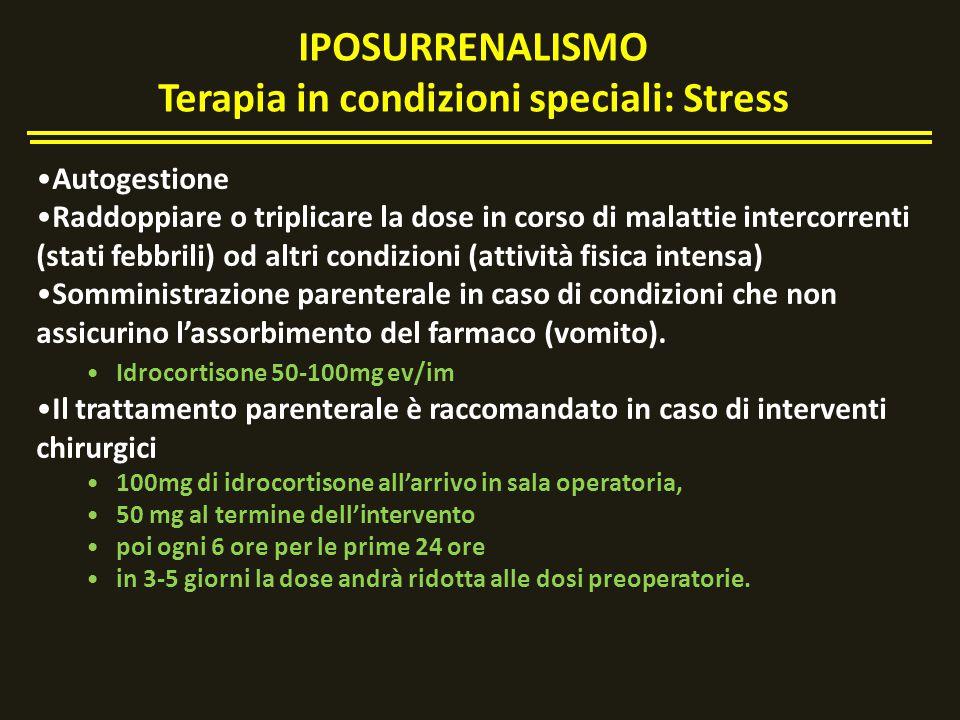 IPOSURRENALISMO Terapia in condizioni speciali: Stress