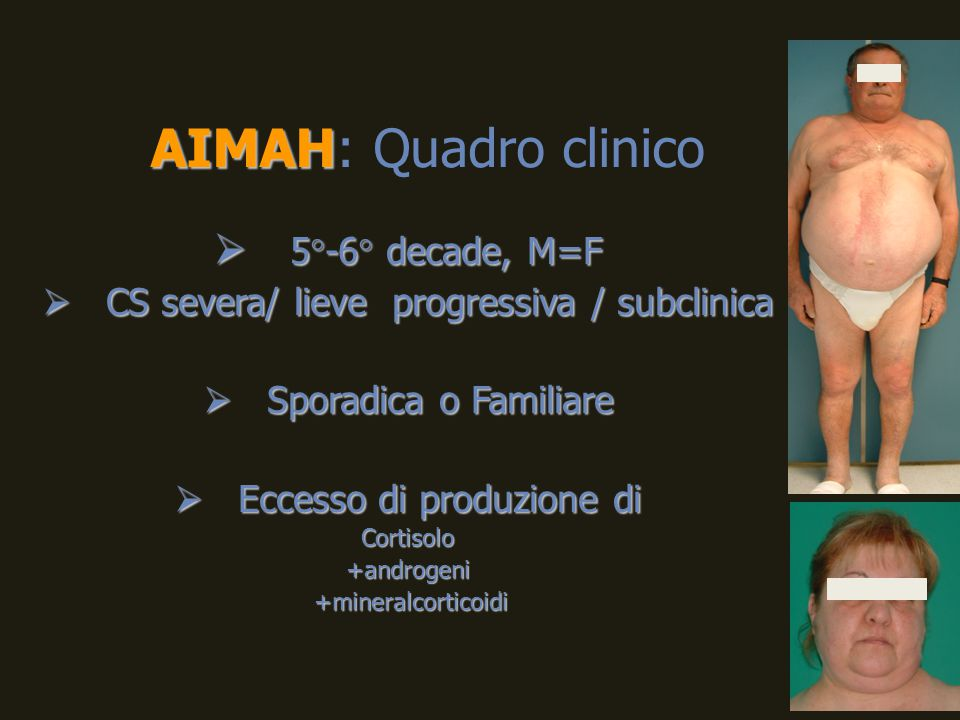 AIMAH: Quadro clinico 5°-6° decade, M=F