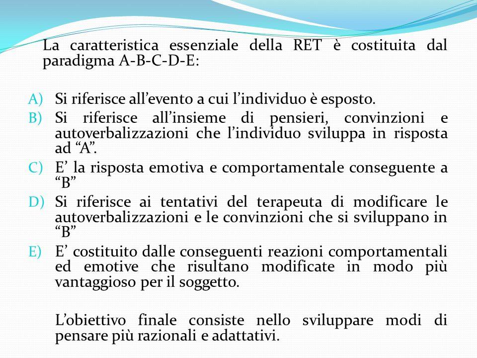 La caratteristica essenziale della RET è costituita dal paradigma A-B-C-D-E:
