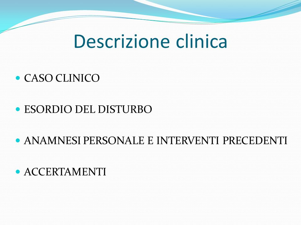 Descrizione clinica CASO CLINICO ESORDIO DEL DISTURBO