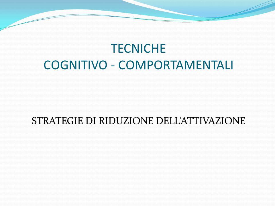 TECNICHE COGNITIVO - COMPORTAMENTALI