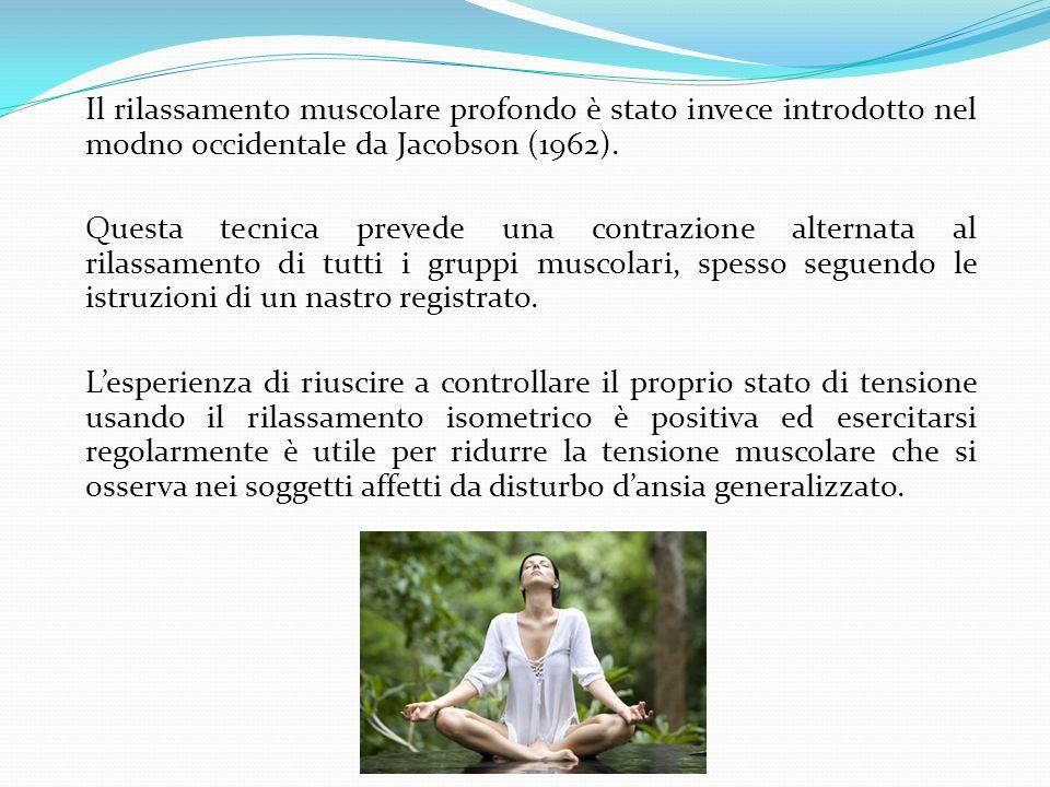 Il rilassamento muscolare profondo è stato invece introdotto nel modno occidentale da Jacobson (1962).