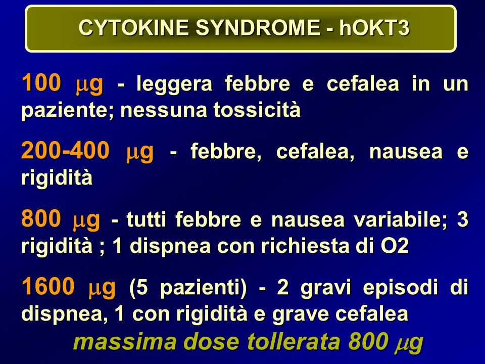 CYTOKINE SYNDROME - hOKT3 massima dose tollerata 800 g