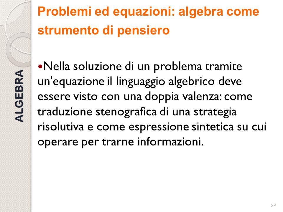 Problemi ed equazioni: algebra come strumento di pensiero