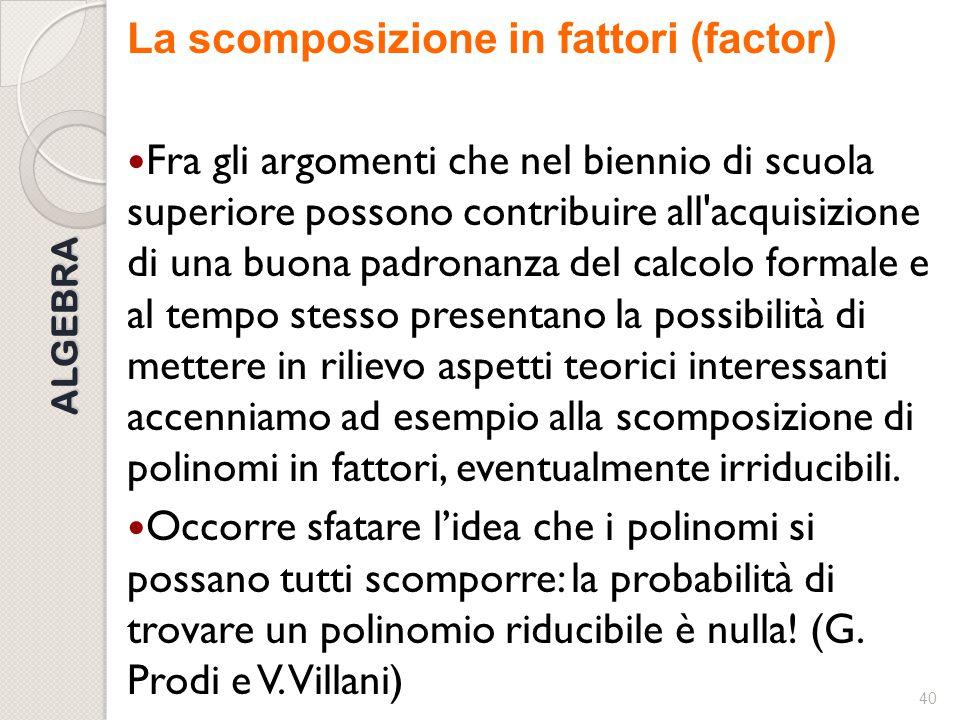 La scomposizione in fattori (factor)