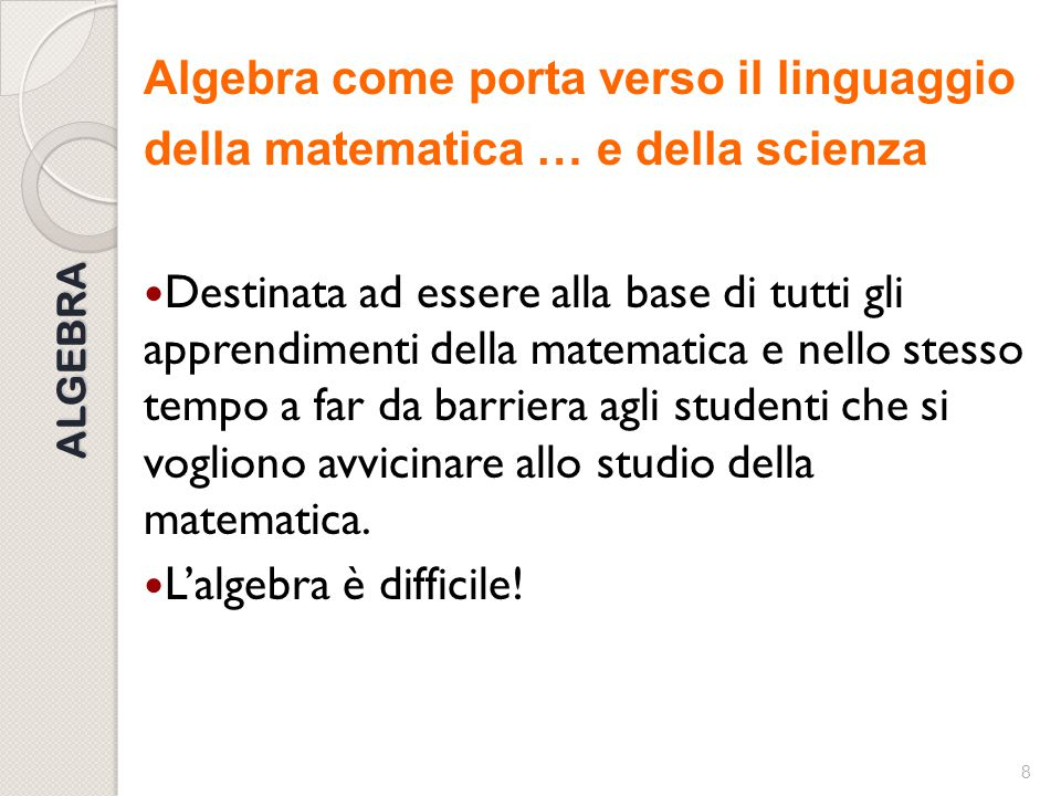Algebra come porta verso il linguaggio della matematica … e della scienza