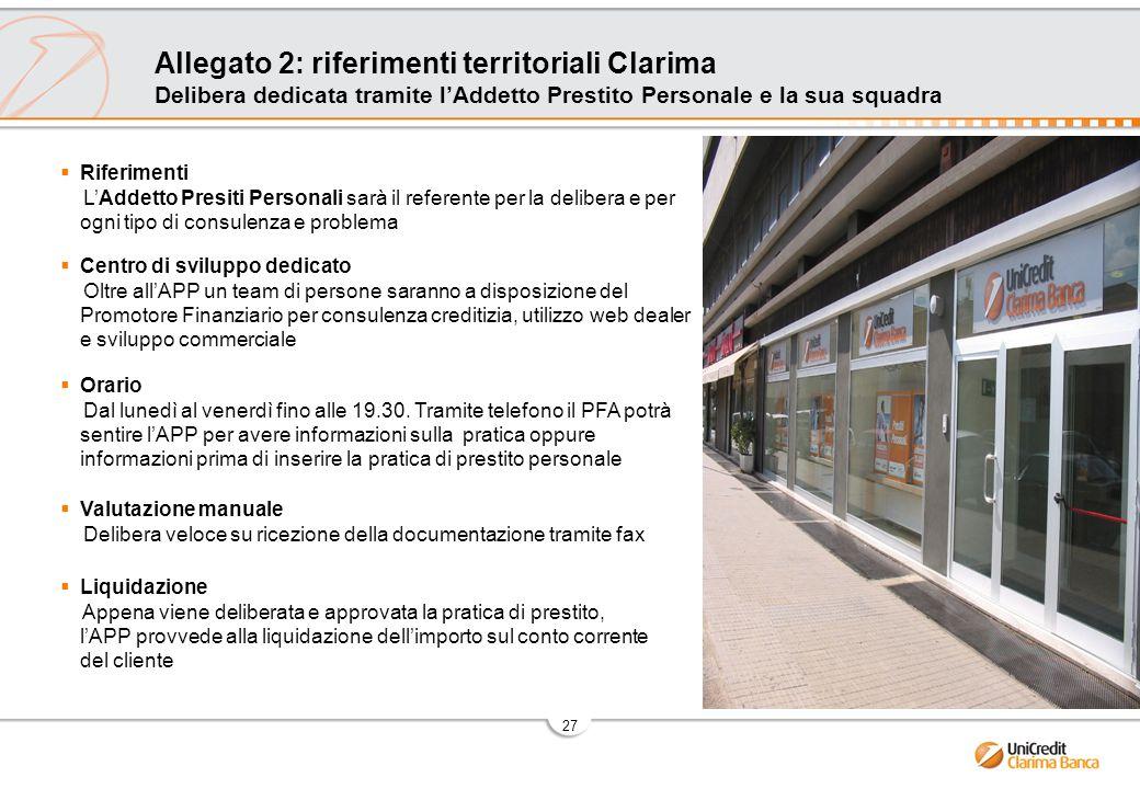 Allegato 2: riferimenti territoriali Clarima Delibera dedicata tramite l'Addetto Prestito Personale e la sua squadra