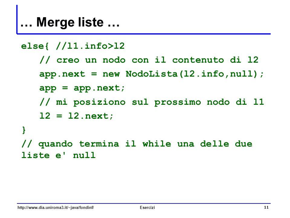 … Merge liste … else{ //l1.info>l2