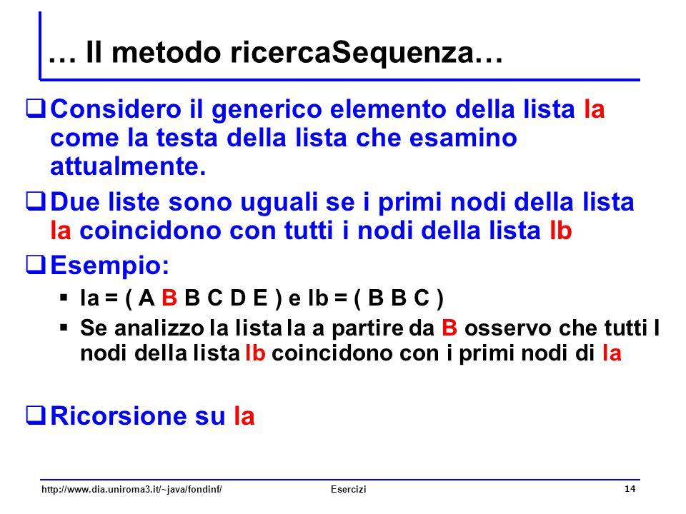 … Il metodo ricercaSequenza…