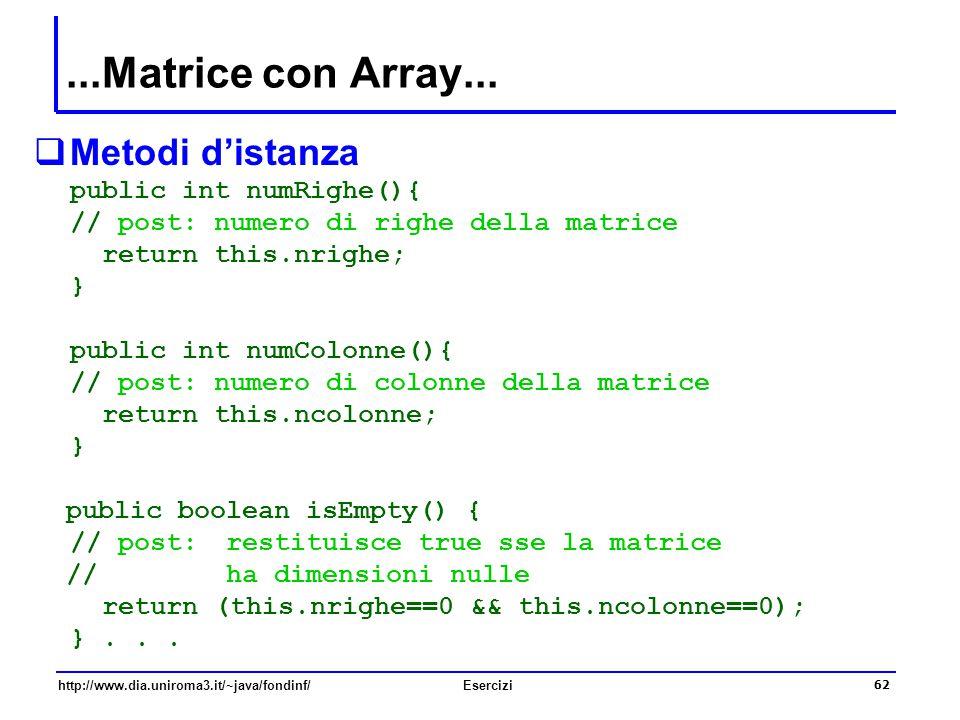 ...Matrice con Array... Metodi d'istanza public int numRighe(){