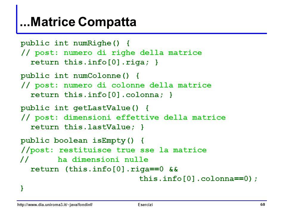...Matrice Compatta public int numRighe() {