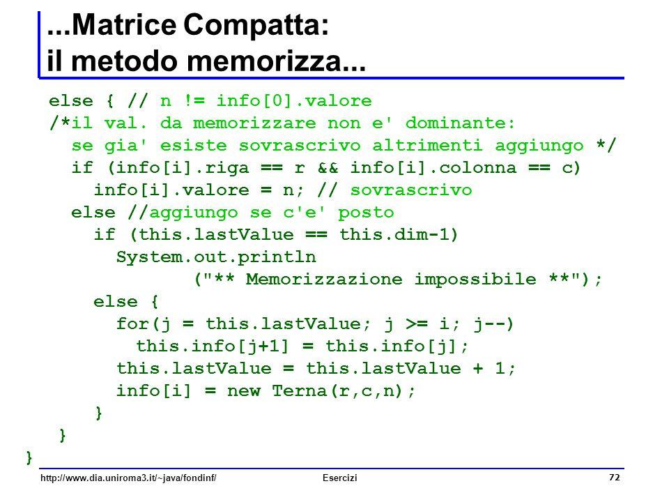 ...Matrice Compatta: il metodo memorizza...