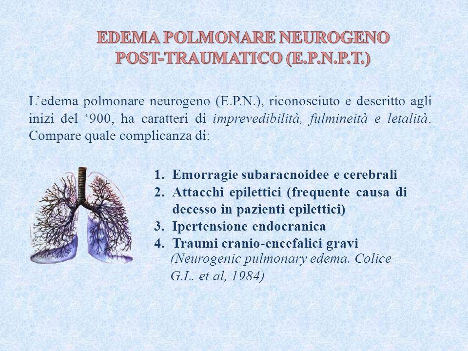 EDEMA POLMONARE NEUROGENO POST-TRAUMATICO (E.P.N.P.T.)