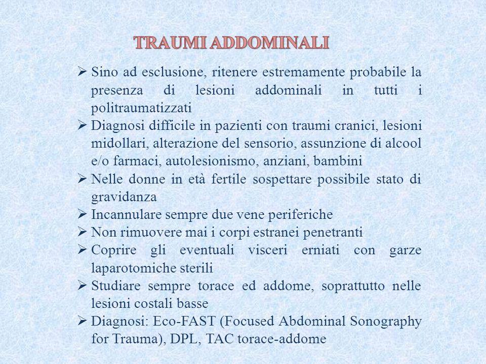 TRAUMI ADDOMINALI Sino ad esclusione, ritenere estremamente probabile la presenza di lesioni addominali in tutti i politraumatizzati.