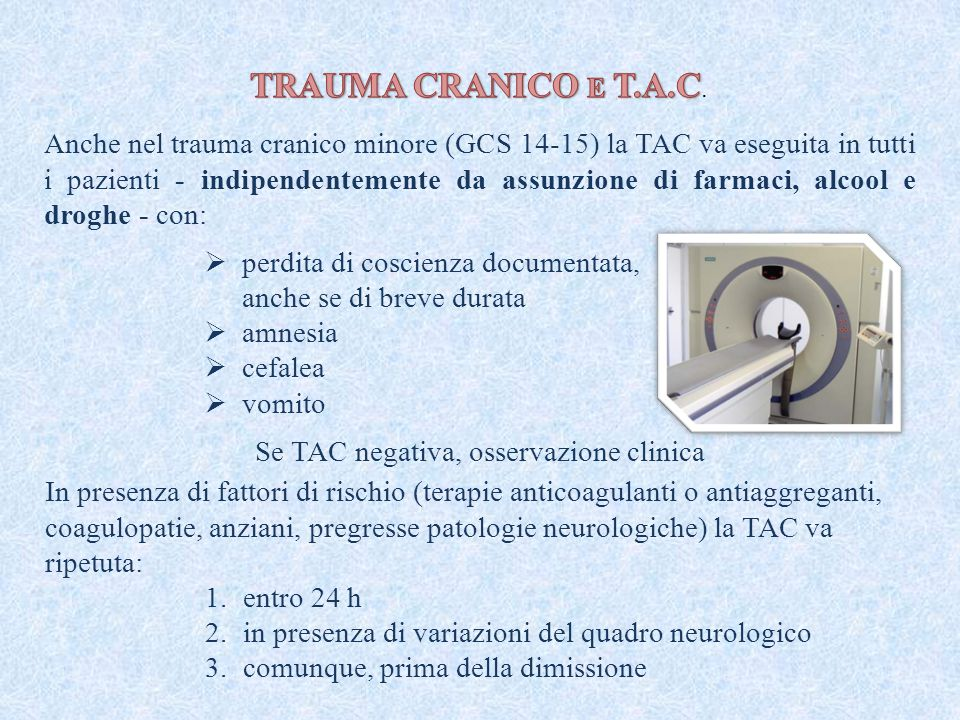 Se TAC negativa, osservazione clinica